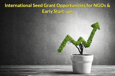 International Seed Grant Opportunities are accepting applications from NGOs & Early Start-ups