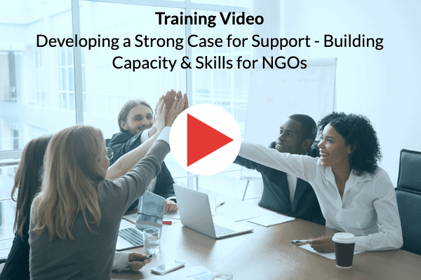 Developing a Strong Case for Support - Building Capacity & Skills for NGOs