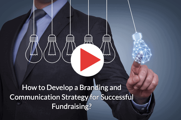 How to Develop a Branding and Communication Strategy for Successful Fundraising?