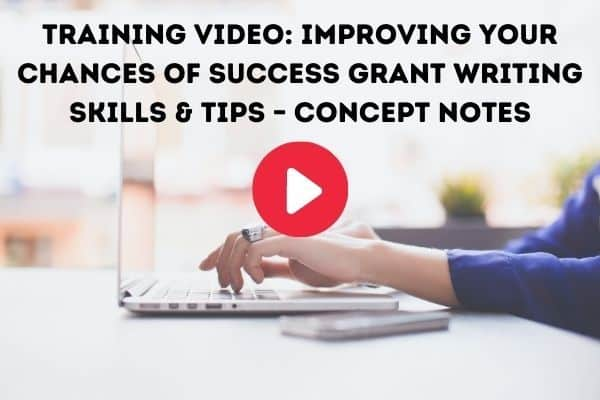 Training Video: Improving your Chances of Success Grant Writing Skills & Tips – Concept Notes