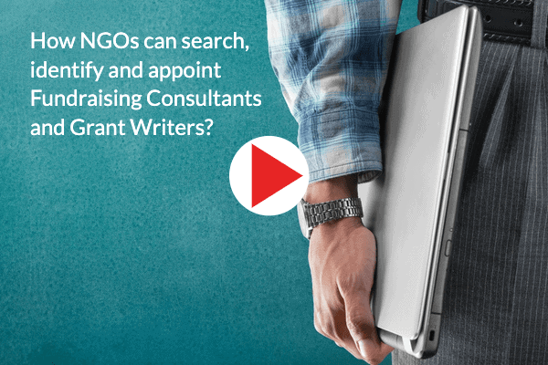 How NGOs can search, identify and appoint Fundraising Consultants and Grant Writers?