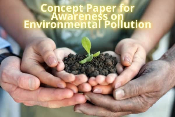 Concept Paper for Awareness on Environmental Pollution