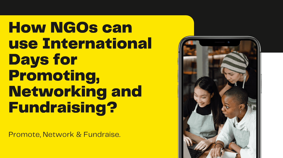 How NGOs can use International Days for Promoting, Networking and Fundraising?