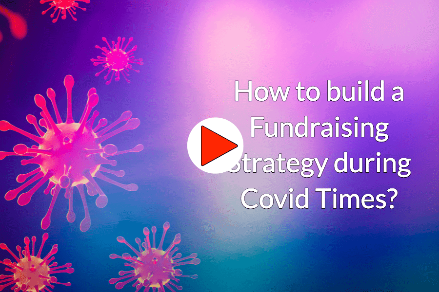How to build a Fundraising Strategy during Covid Times?